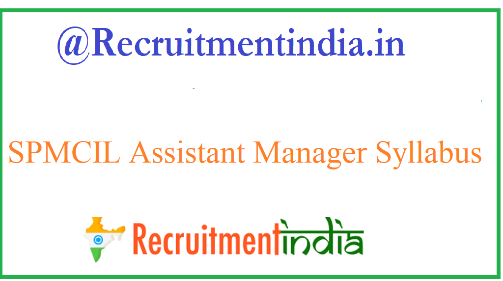 SPMCIL Assistant Manager Syllabus