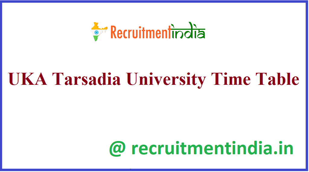 UKA Tarsadia University Time Table