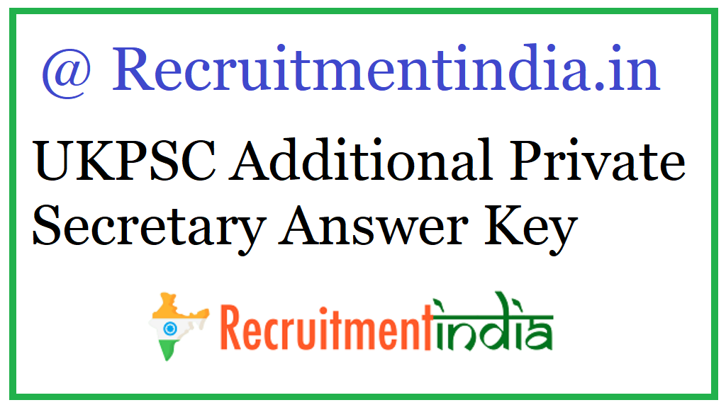 UKPSC Additional Private Secretary Answer Key