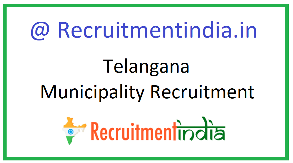 Telangana Municipality Recruitment