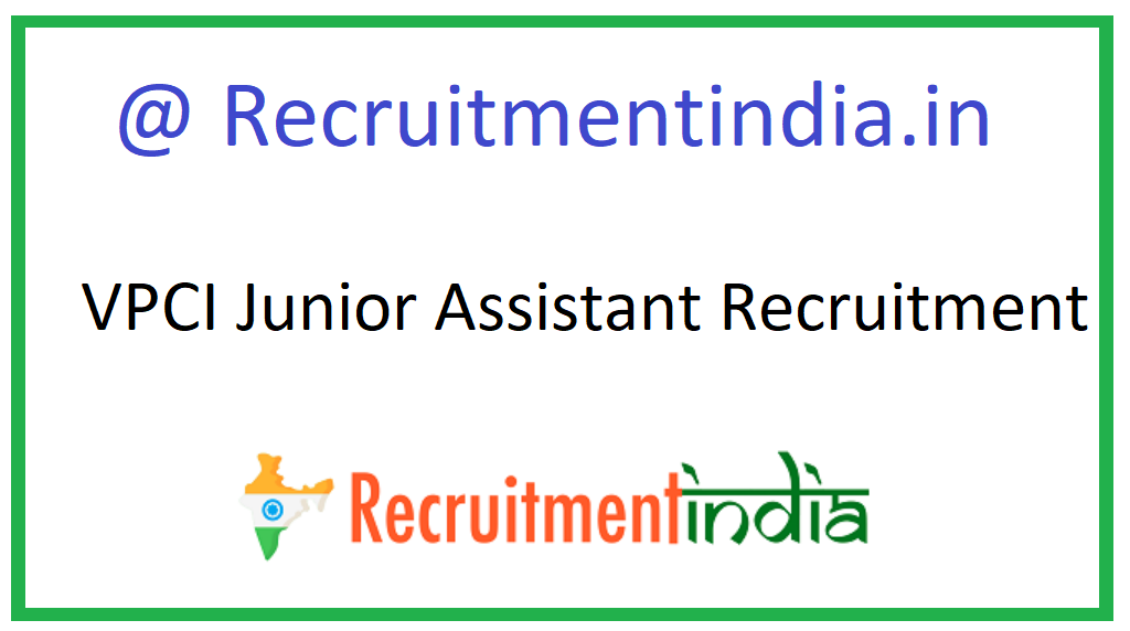 VPCI Junior Assistant Recruitment