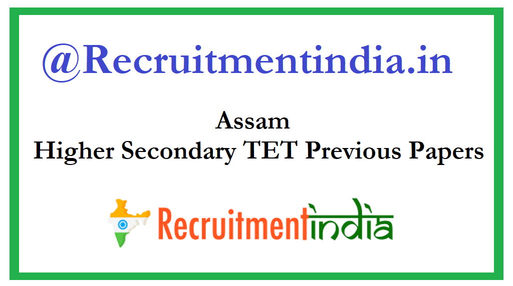 Assam Higher Secondary TET Previous Papers