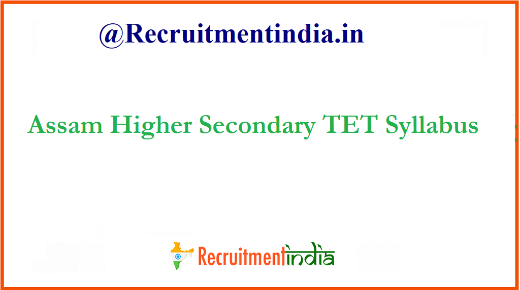 Assam Higher Secondary TET Syllabus
