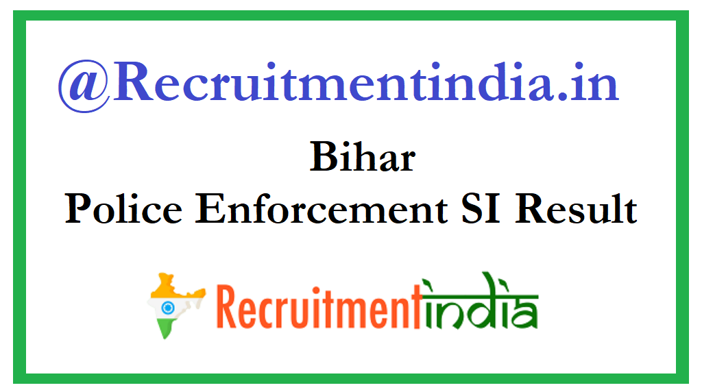 Bihar Police Enforcement SI Result