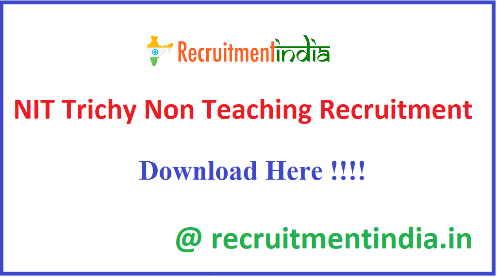 NIT Trichy Non Teaching Recruitment