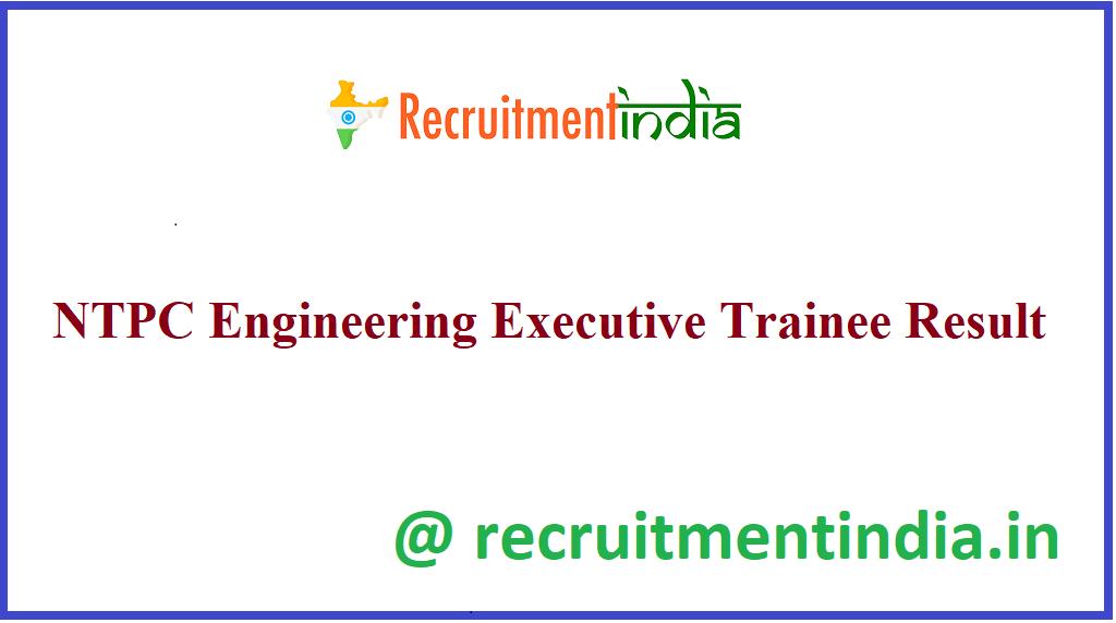NTPC Engineering Executive Trainee Result