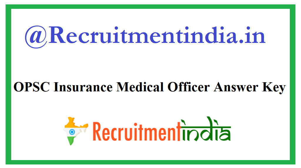 OPSC Insurance Medical Officer Answer Key