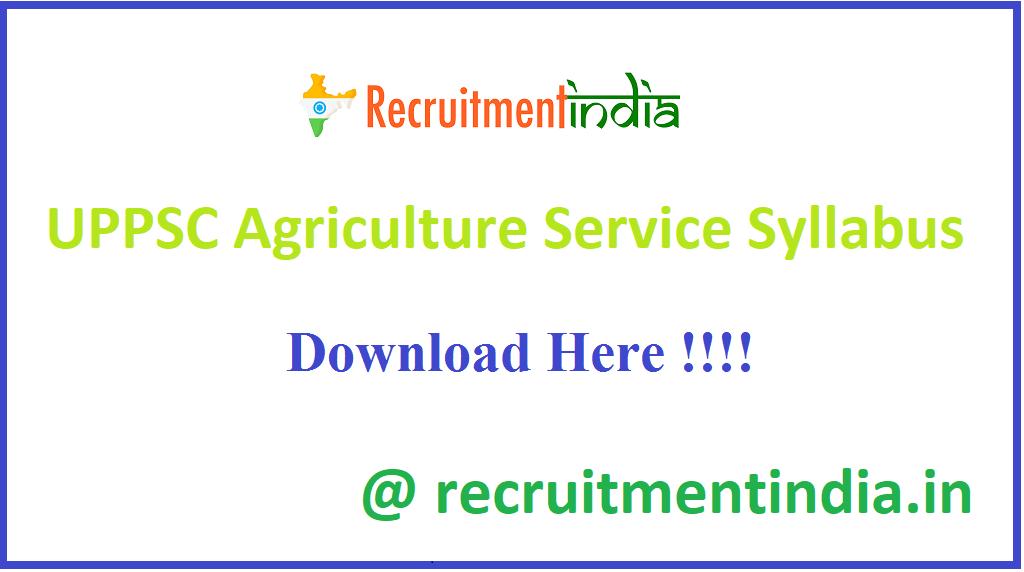 UPPSC Agriculture Service Syllabus