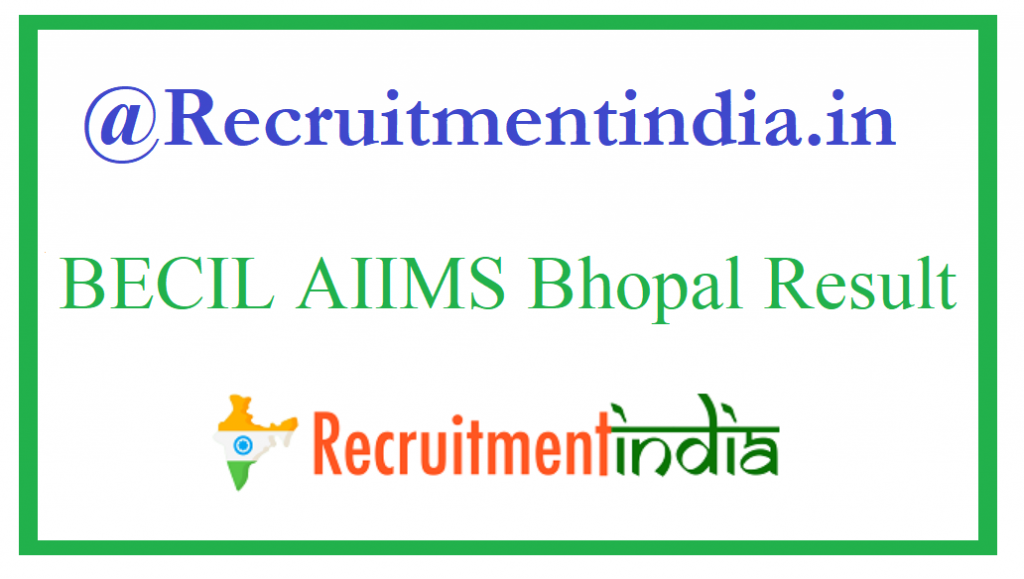 BECIL AIIMS Bhopal Result