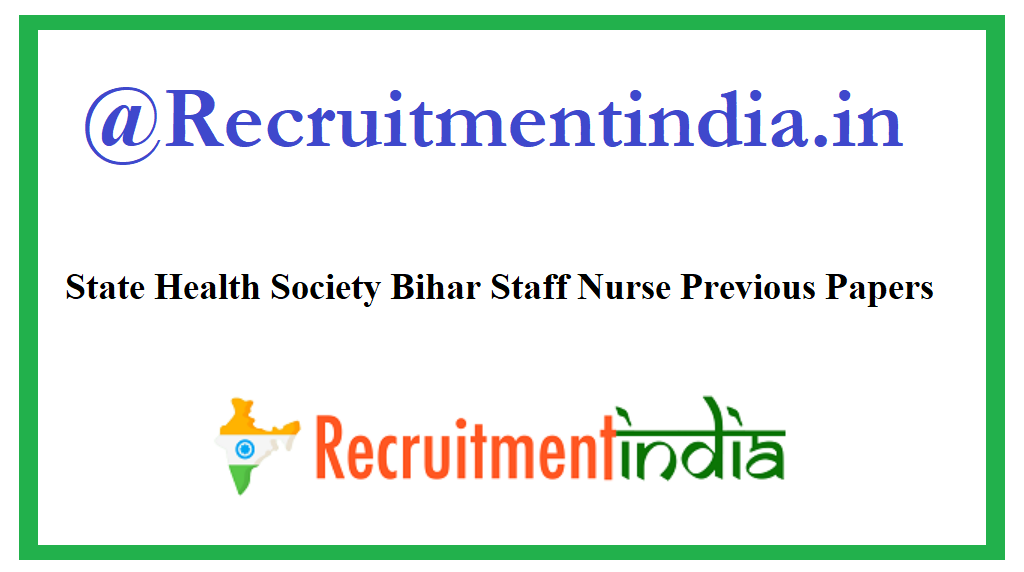 State Health Society Bihar Staff Nurse Previous Papers