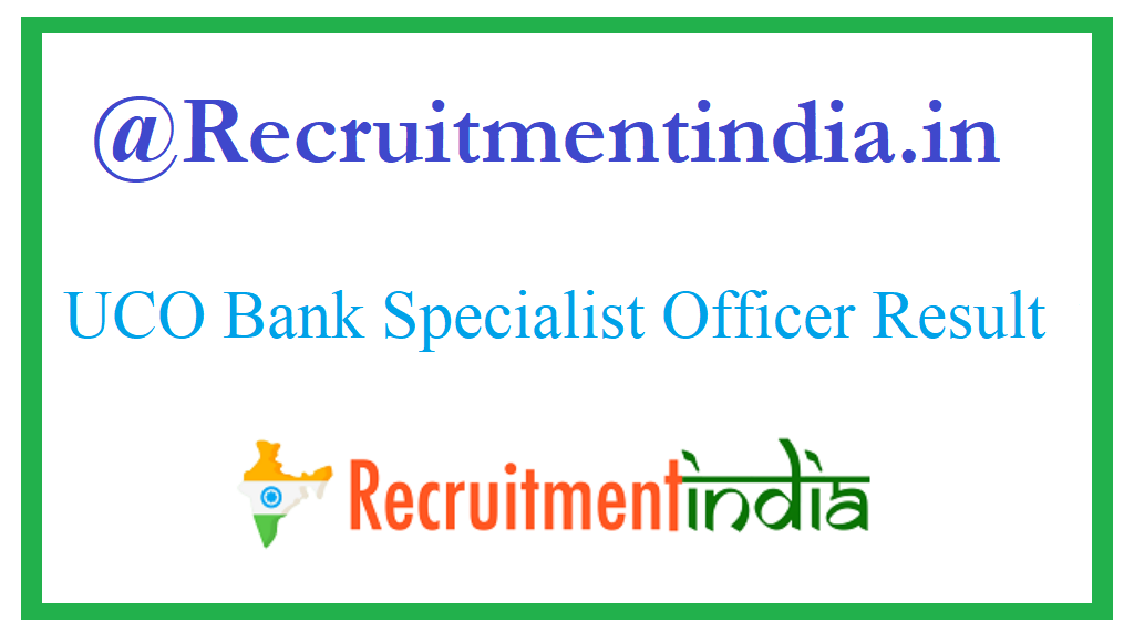 UCO Bank Specialist Officer Result