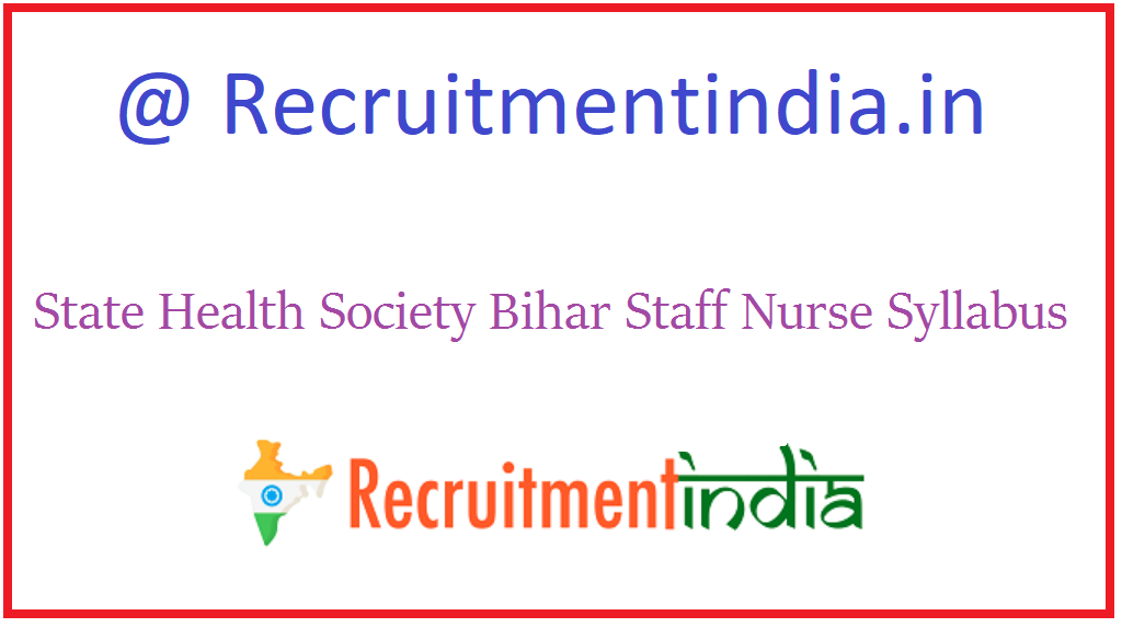 State Health Society Bihar Staff Nurse Syllabus