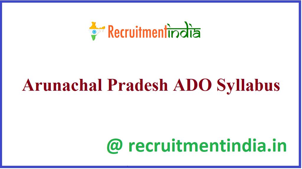 Arunachal Pradesh ADO Syllabus