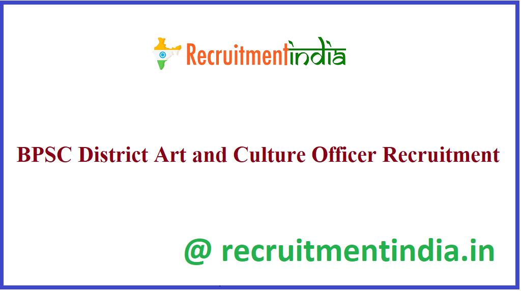 BPSC District Art and Culture Officer Recruitment
