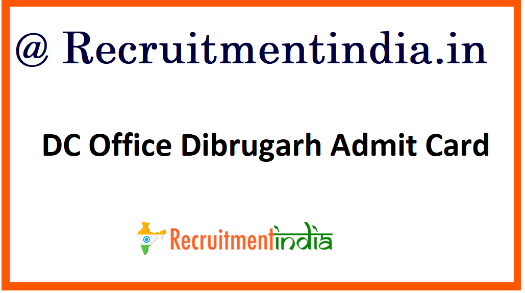 DC Office Dibrugarh Admit Card