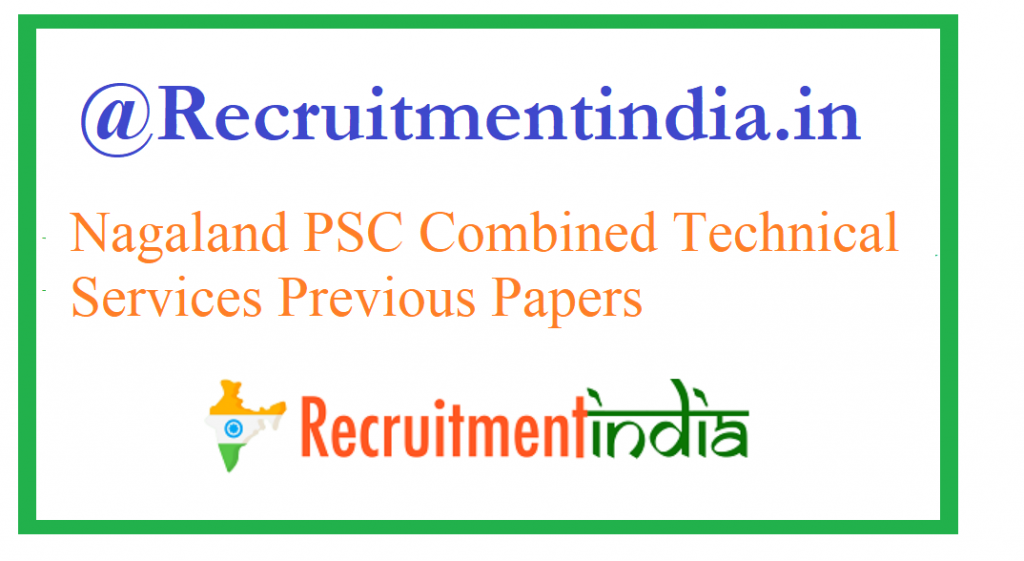 Nagaland PSC Combined Technical Services Previous Papers