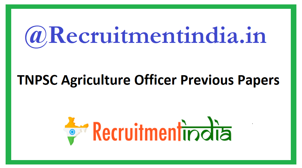 TNPSC Agriculture Officer Previous Papers