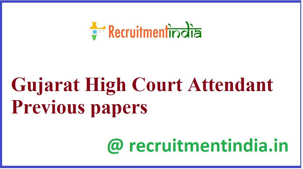 Gujarat High Court Attendant Previous papers