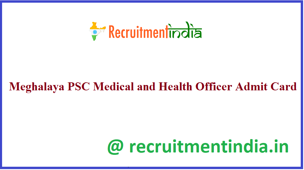 Meghalaya PSC Medical and Health Officer Admit Card