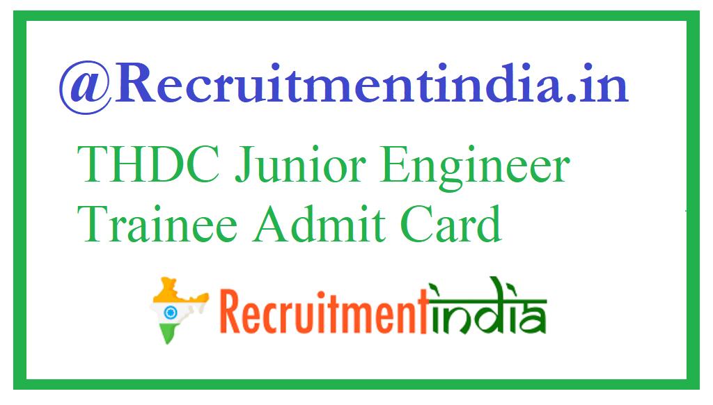 THDC Junior Engineer Trainee Admit Card