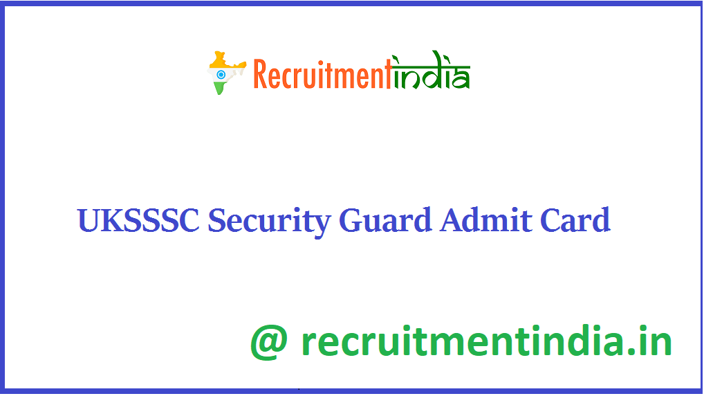 UKSSSC Security Guard Admit Card