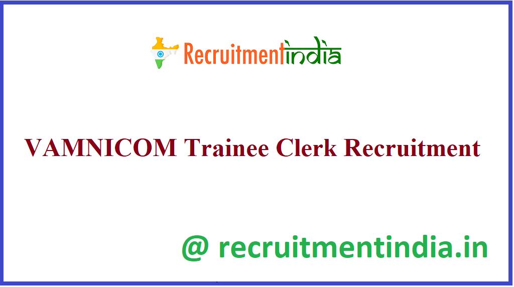 VAMNICOM Trainee Clerk Recruitment