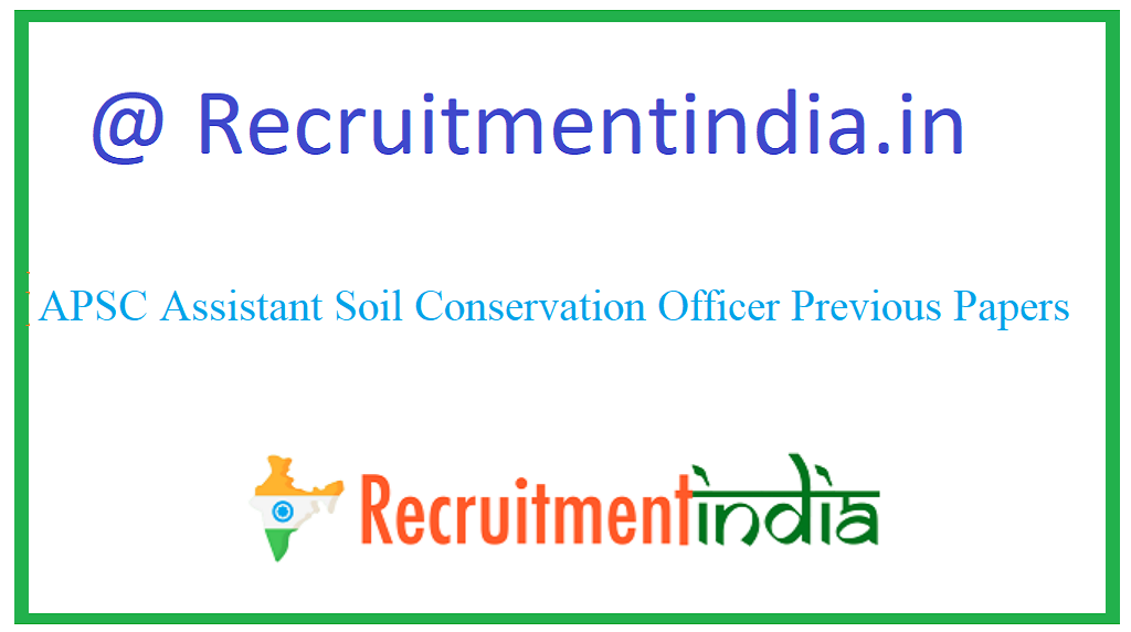APSC Assistant Soil Conservation Officer Previous Papers
