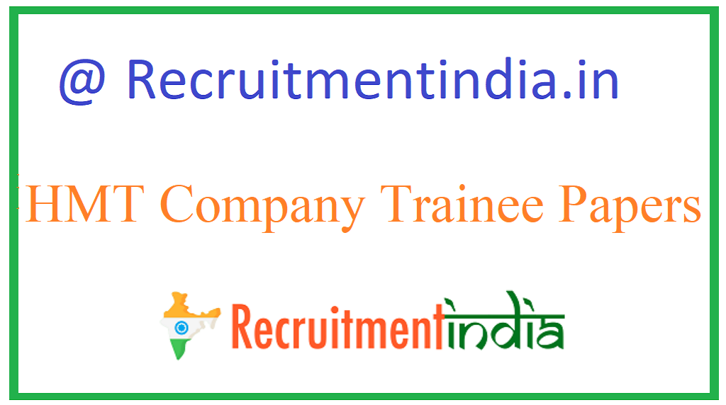 HMT Company Trainee Papers