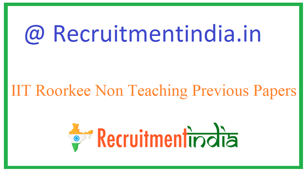IIT Roorkee Non Teaching Previous Papers