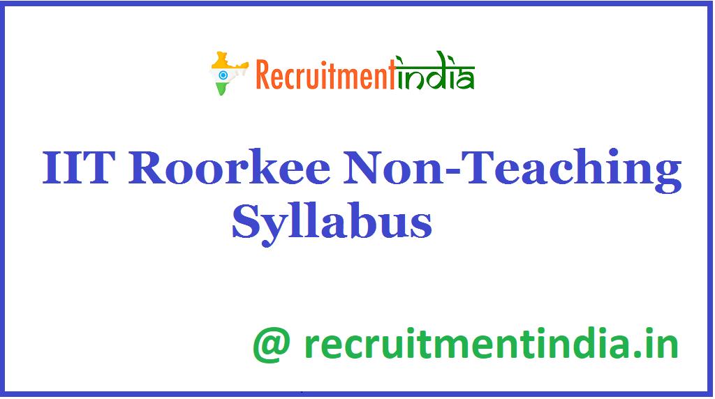 IIT Roorkee Non-Teaching Syllabus