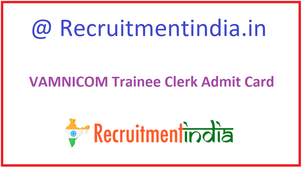 VAMNICOM Trainee Clerk Admit Card
