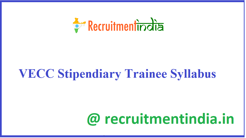 VECC Stipendiary Trainee Syllabus