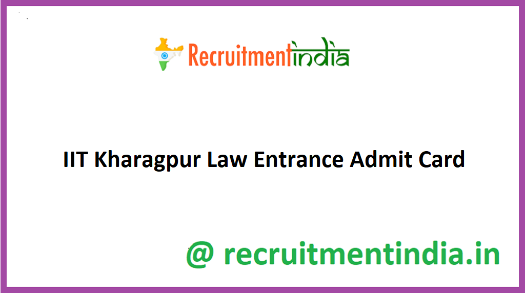IIT Kharagpur Law Entrance Admit Card