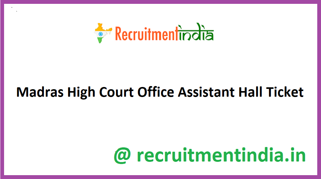 Madras High Court Office Assistant Hall Ticket