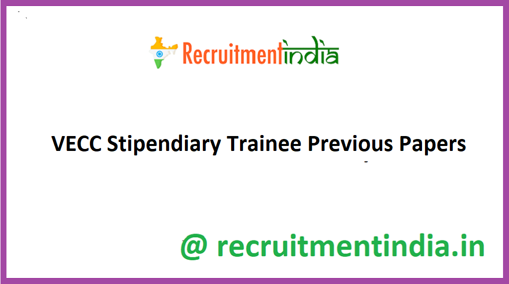 VECC Stipendiary Trainee Previous Papers