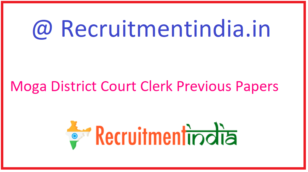 Moga District Court Clerk Previous Papers