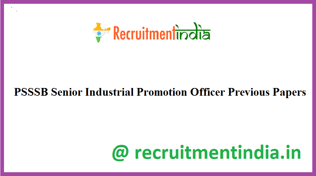PSSSB Senior Industrial Promotion Officer Previous Papers