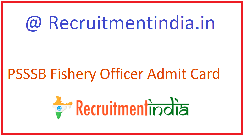 PSSSB Fishery Officer Admit Card