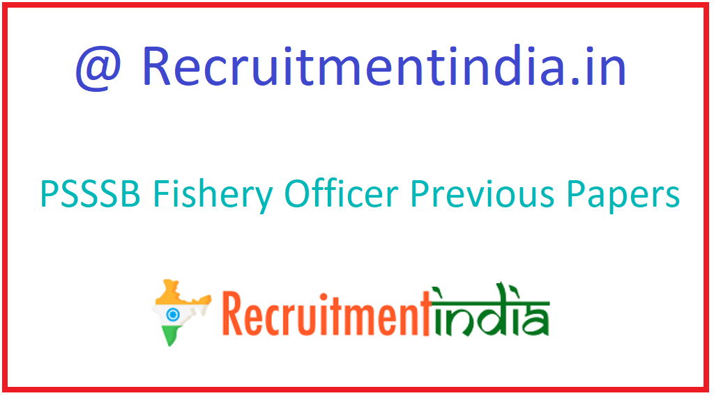 PSSSB Fishery Officer Previous Papers