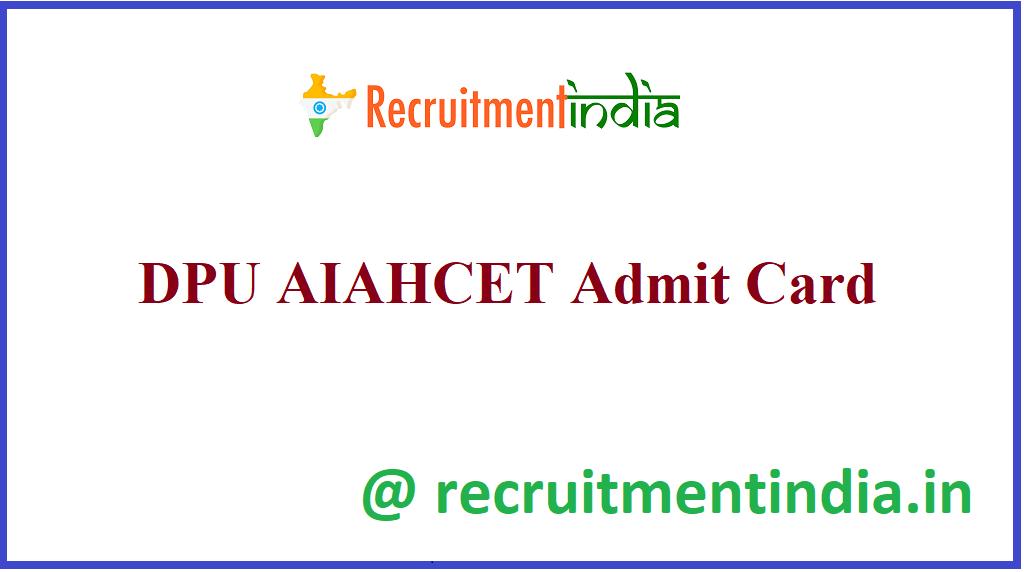 DPU AIAHCET Admit Card