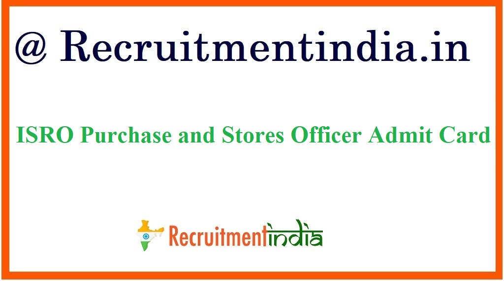 ISRO Purchase and Stores Officer Admit Card