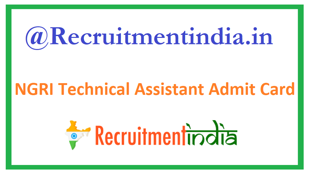 NGRI Technical Assistant Admit Card