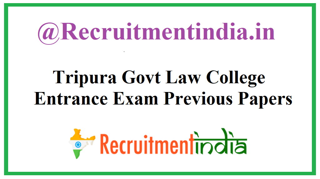 Tripura Govt Law College Entrance Exam Previous Papers