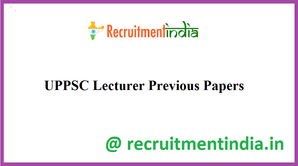 UPPSC Lecturer Previous Papers