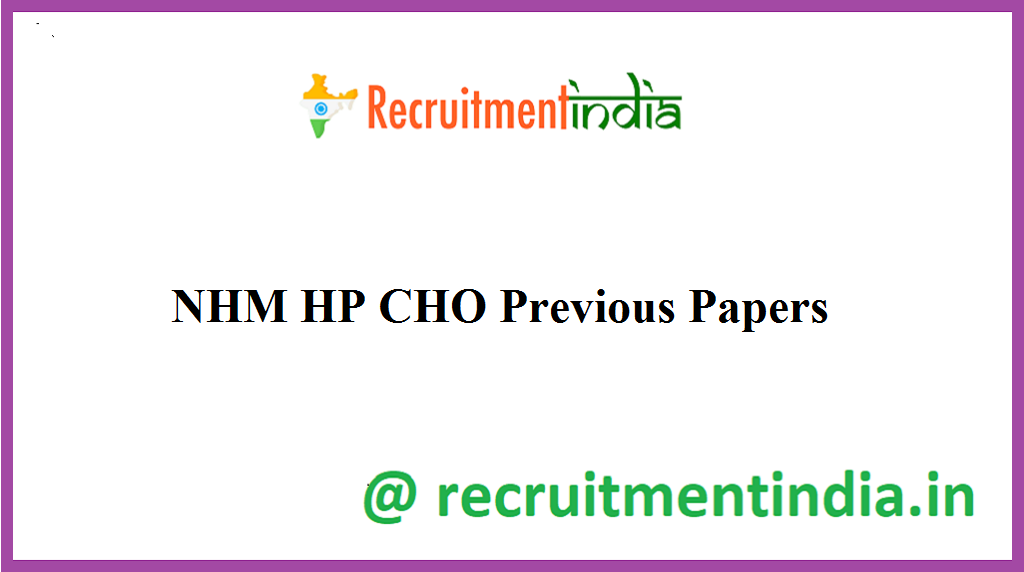 NHM HP CHO Previous Papers