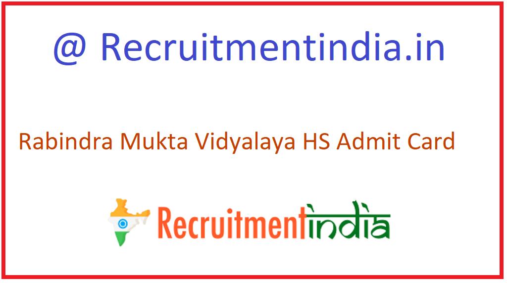 Rabindra Mukta Vidyalaya HS Admit Card
