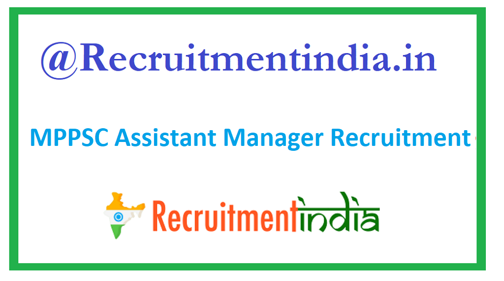 MPPSC Assistant Manager Recruitment