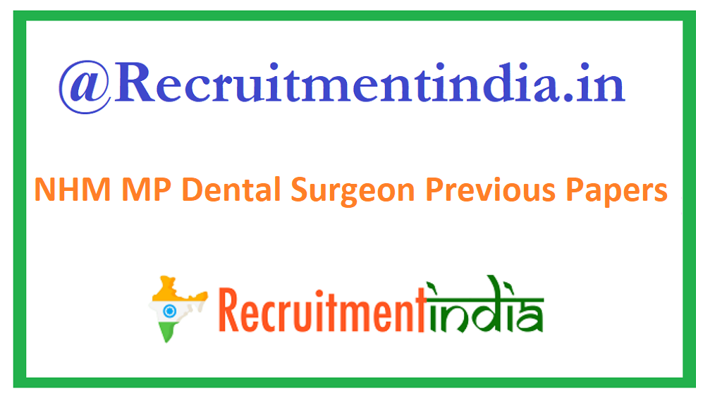 NHM MP Dental Surgeon Previous Papers