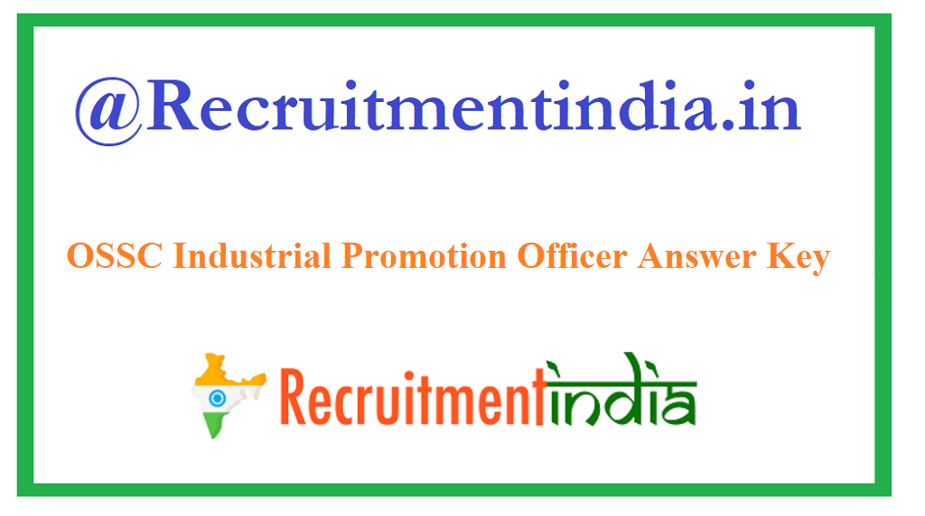 OSSC Industrial Promotion Officer Answer Key