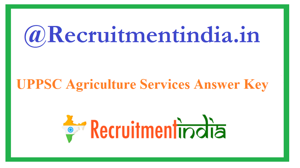 UPPSC Agriculture Services Answer Key